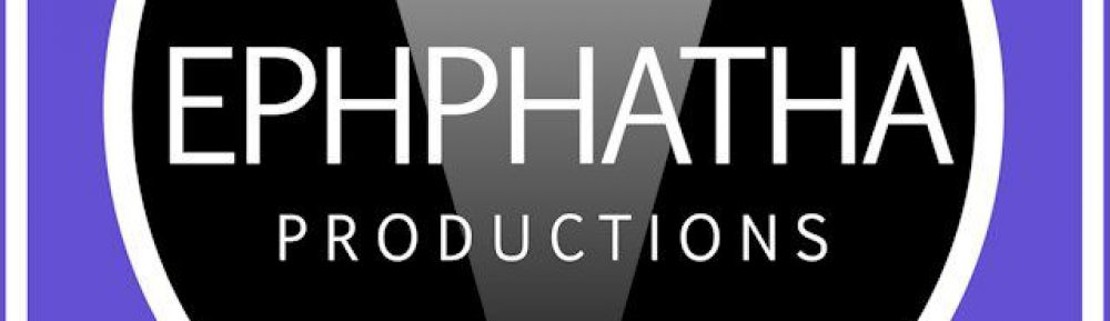 Ephphatha Productions